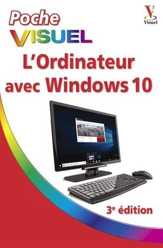 L'ordinateur avec Windows 10 Poche visuel, 3e dition