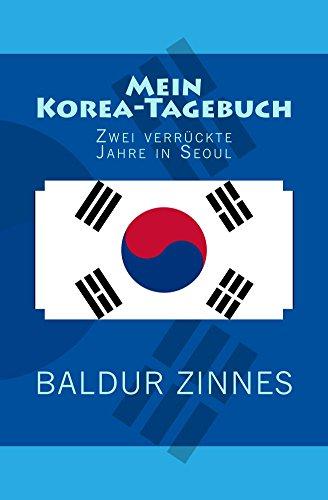 Mein Korea-Tagebuch: Zwei verrückte Jahre in Seoul - Reiseführer Südkorea