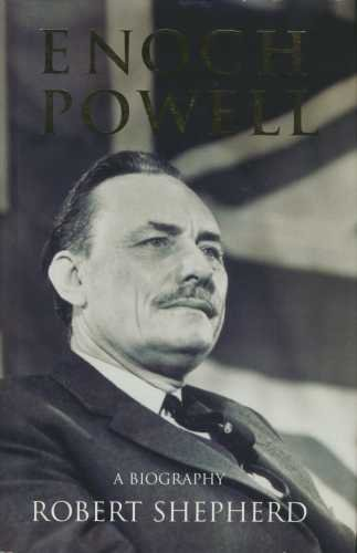 Enoch Powell, A Biography by Robert. Shepherd (1996-08-01)