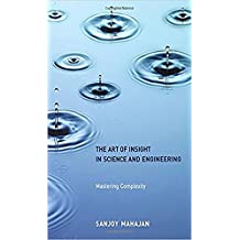 The Art of Insight in Science and Engineering: Mastering Complexity (MIT Press) (English Edition)