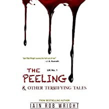 The Peeling & Other Terrifying Tales (Horror Collection)
