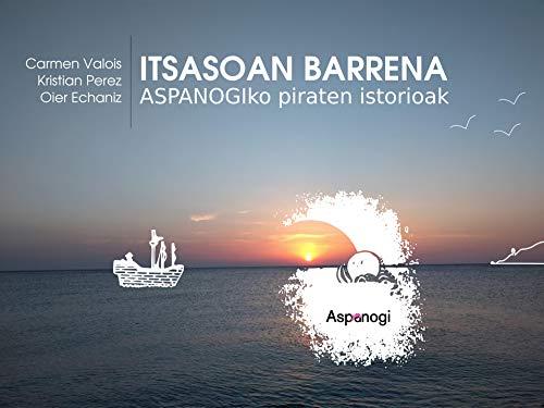 Itsasoan barrena: Aspanogiko piraten istorioak (Basque Edition)
