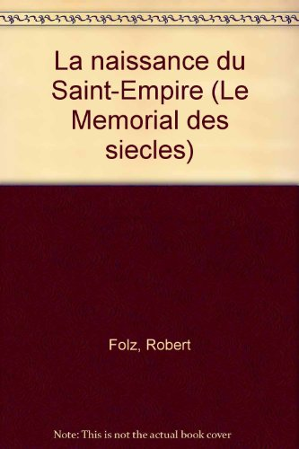 La naissance du Saint-Empire (Le Memorial des siecles) (French Edition)
