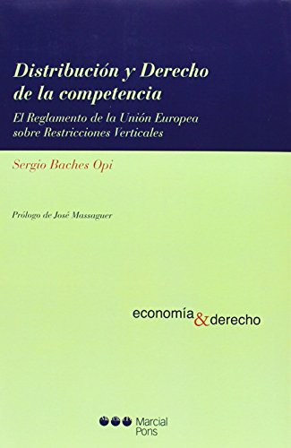Distribución y derecho de la competencia (Economía y Derecho) de Sergio Baches Opi (5 jun 2014) Tapa blanda