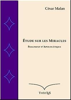 Étude sur les Miracles par [Malan, César]