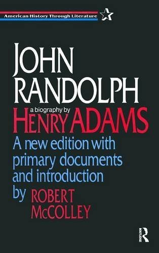 John Randolph (American History Through Literature) by Guy B Adams (1995-12-18)