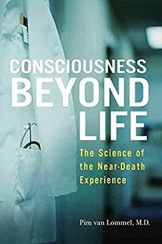 [Consciousness Beyond Life: The Science of the Near-Death Experience] (By: Pim van Lommel) [published: July, 2010]