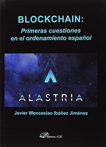 Blockchain: Primeras cuestiones en el ordenamiento español por Javier Wenceslao Ibáñez Jiménez
