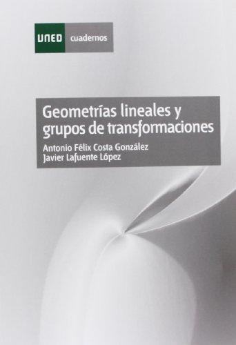 Geometrías lineales y grupos de transformaciónes (CUADERNOS UNED) por Antonio Félix COSTA GONZÁLEZ