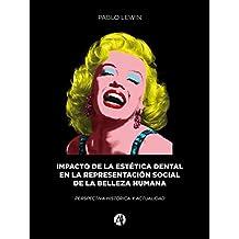 Impacto de la estética dental en la representación social de la belleza: perspectiva histórica y actualidad
