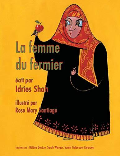 La Femme du fermier: Edition français par Idries Shah