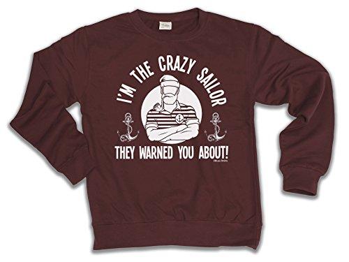 I`m The Crazy SAILOR They Warned You About Scelta di con cappuccio o un maglione Uomo Donna Unisex (Sweater) Burgundy