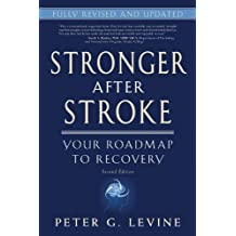 [(Stronger After Stroke: Your Roadmap to Maximizing Your Recovery)] [ By (author) Peter G. Levine ] [January, 2013]