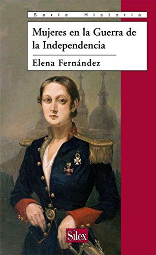 Mujeres en la Guerra de la Independencia (Serie Historia) por Elena Fernández García