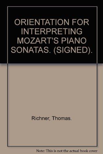 Orientation for interpreting Mozart's piano sonatas (Teachers College studies in education)