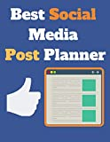 Best Social Media Post Planner: Social Media Calendar for Bloggers, Influencers, Entrepreneurs, Organize Your Business | Posts, Content, Adverts and ... Management Planner To Plan Digital Content