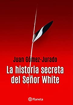 La historia secreta del señor White eBook: Juan Gómez