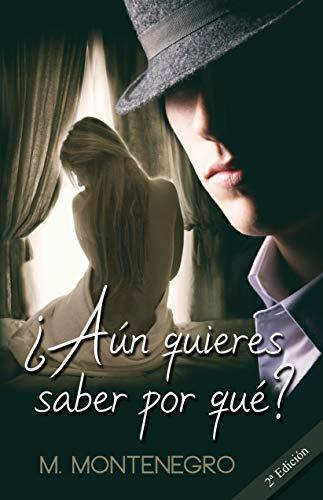 ¿Aún quieres saber por qué?: (2ª Edición) (Spanish Edition)