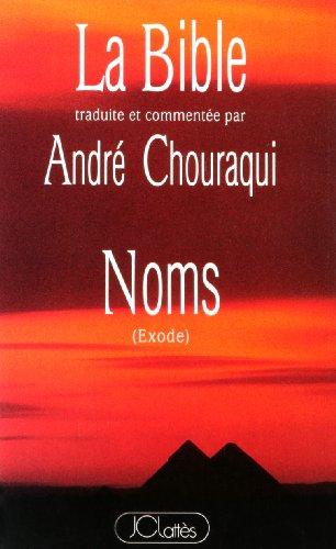 La Bible : Tora, tome 2 : Noms, Exodes par André Chouraqui