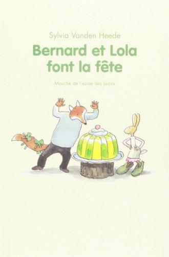 Bernard et Lola font la fte
