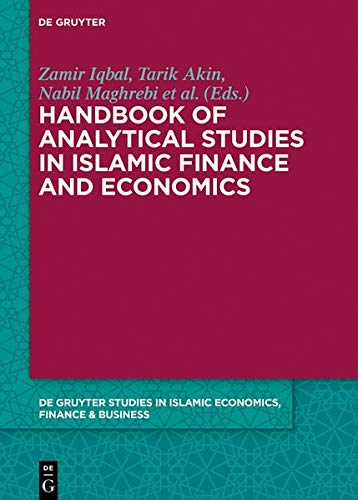 Handbook of Analytical Studies in Islamic Finance and Economics (De Gruyter Studies in Islamic Economics, Finance & Business)
