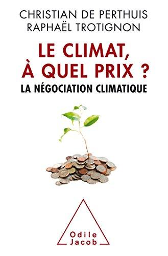 Le Climat à quel prix?: La négociation climatique