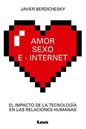 Amor sexo e-internet por Javier Berdichesky