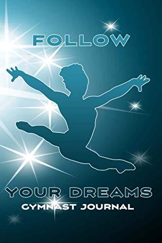 Follow Your Dreams Gymnast Journal: 6x9 Gymnastics Journal for Girls por GranDuds Designs Publishing