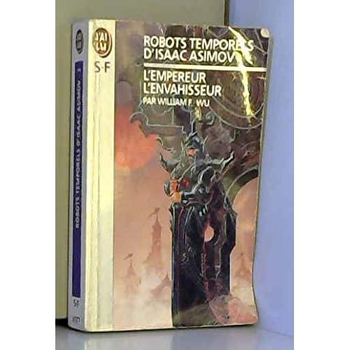 Robots temporels d'Isaac Asimov, tome 3 : L'empereur, l'envahisseur