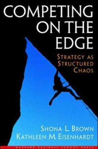 Competing on the Edge: Strategy As Structured Chaos