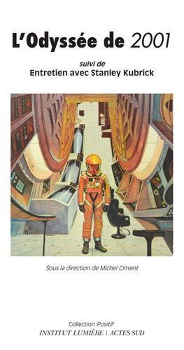 L'Odyssée de 2001 : 50 ans d'un mythe, suivi de Entretien avec Stanley Kubrick par Collectif