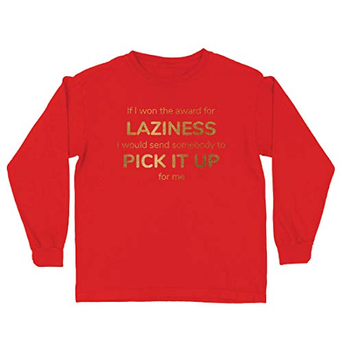 lepni.me Kinder-T-Shirt mit Langen Ärmeln Wenn ich den Preis für Faulheit gewinnen würde, würde ich jemanden schicken, der ihn für Mich abholt. (5-6 Years Rot Mehrfarben)