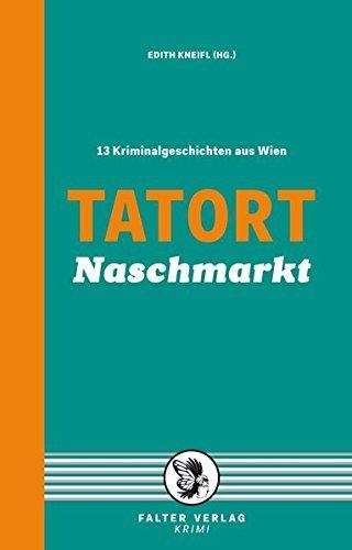 Tatort Naschmarkt: 13 Kriminalgeschichten aus Wien by Andreas P. Pittler (2015-04-06)