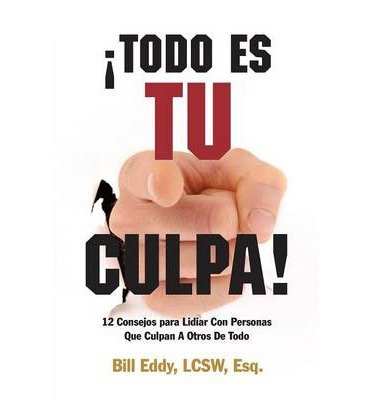 It's All Your Fault! 12 Tips for Managing People Who Blame Others for Everything (Paperback)(Spanish) - Common