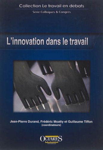 L'innovation dans le travail par Jean-Pierre Durand