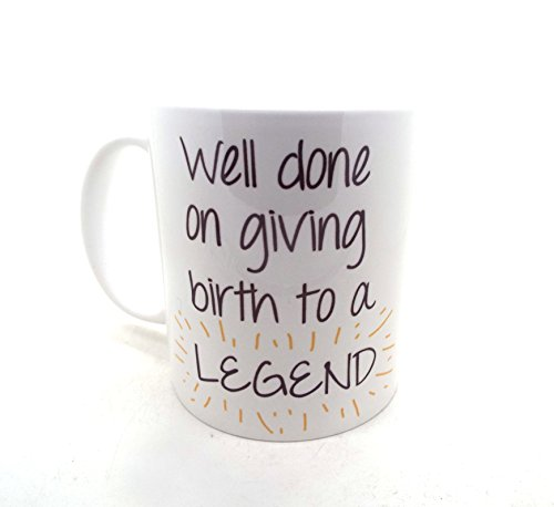 well-done-on-giving-birth-to-a-legend-gift-mugs-mothers-day