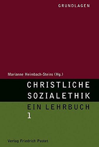 Christliche Sozialethik. Ein Lehrbuch: Grundlagen (Studienliteratur)