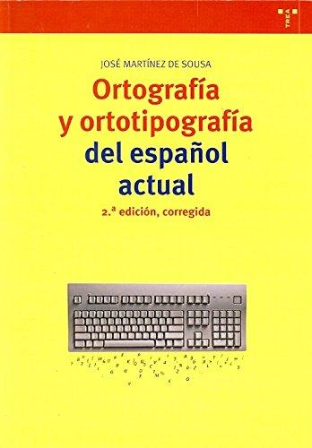 Ortografía y ortotipografía del español actual. 2. edición, corregida (Biblioteconomía y Administración Cultural)
