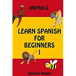 Learn Spanish For Beginners 1: Animals Words For Kids Bilingual English Spanish Edition Vocabulary Learning Book