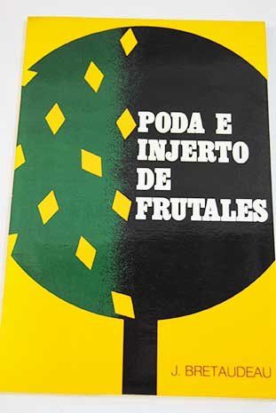 Poda e injerto de frutales (UF0011) (Agricultura y Ganadería) por Sergio López Del Pino