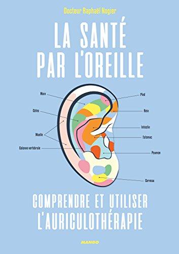 La santé par l'oreille : Comprendre et utiliser l'auriculothérapie