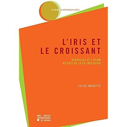 L'iris et le croissant: Bruxelles et l'islam au défi de la co-inclusion (Islams contemporains)