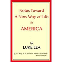 Notes Towards a New Way of Life in America (English Edition)