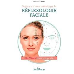 Soignez vos maux courants par la réflexologie faciale : Dien' Cham' et autres approches
