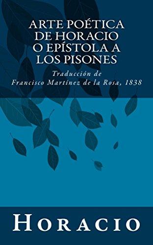 Arte poética de Horacio o Epístola a los Pisones: Traducción de Francisco Martínez de la Rosa, 1838 por Horacio