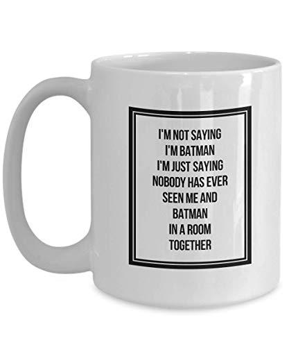 Tasse à café humoristique sarcastique avec inscription en anglais « I'm Not Saying I'm Batman I'm Just Saying » 425 ml
