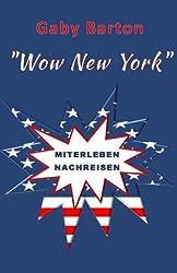 Wow New York: Miterleben - Nachreisen