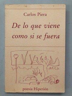 De lo que viene como si se fuera por Carlos Piera