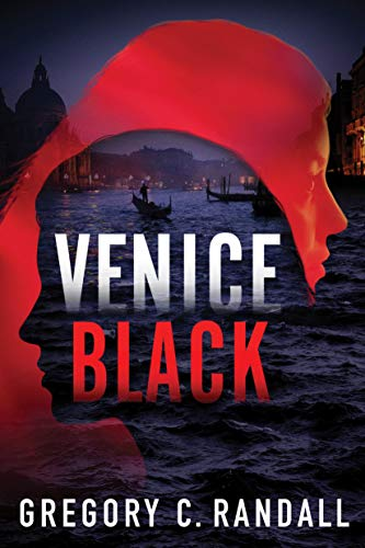 Venice Black (Alex Polonia Thriller Book 1) by Gregory C. Randall