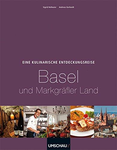 Preisvergleich Produktbild Eine kulinarische Entdeckungsreise Basel und Markgräflerland